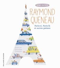 Raymond Queneau - Paris-ci, Paris-là et autres poèmes.
