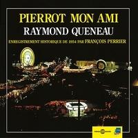 Raymond Queneau et François Perrier - Pierrot mon ami.