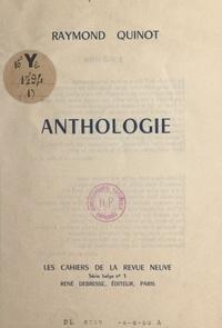 Raymond Quinot - Anthologie.
