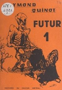 Raymond Quinot et Francis Denis - Futur 1.