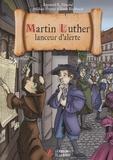 Raymond R Hausoul et Michael Verpeut - Martin Luther, lanceur d'alerte.