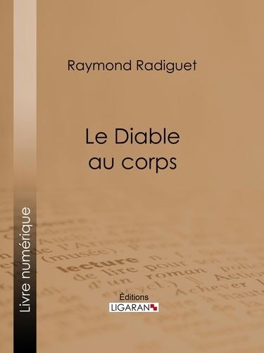 Raymond Radiguet et  Ligaran - Le Diable au corps - Roman sentimental initiatique.