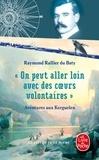 """Raymond Rallier du Baty - """"On peut aller loin avec des coeurs volontaires"""" - Aventures aux Kerguelen."""