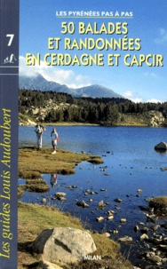 Raymond Ratio et Louis Audoubert - 50 balades et randonnées en Cerdagne et Capcir.