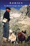 Raymond Ratio - Adrien, le dernier berger des Pyrénées.