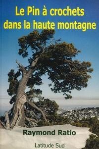 Raymond Ratio - Le Pin à rcochets dans la haute montagne.
