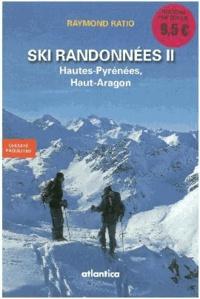 Raymond Ratio - Ski randonnées - Tome 2, Hautes-Pyrénées, Haut-Aragon.