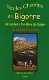 Raymond Ratio - Sur les chemins de Bigorre - Lourdes à Sainte-Marie de Campan.