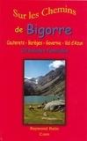 Raymond Ratio - Sur les chemins de Bigorre - Cauterets-Barèges-Gavarnie-Val d'Azun.