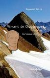 Raymond Ratio - Vincent de Chausenque - Vie et morceaux choisis.