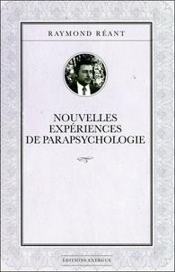 Nouvelles expériences de parapsychologie - Raymond Réant |