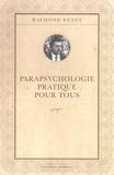 Raymond Réant - Parapsychologie pratique pour tous.