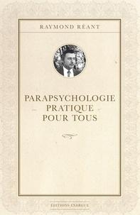 Parapsychologie pratique pour tous - Raymond Réant - Format ePub - 9782702919408 - 10,99 €