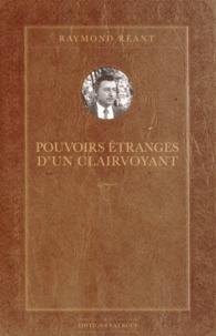 Raymond Réant - Pouvoirs étranges d'un clairvoyant.