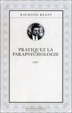 Raymond Réant - Pratiquez la parapsychologie.