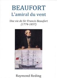 Raymond Reding - Beaufort, l'amiral du vent.