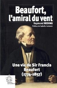 Corridashivernales.be Beaufort, l'amiral du vent - Une vie de Sir Francis Beaufort (1774-1857) Image
