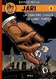 Raymond Reding - Jari Tome 5 : La dernière chance de Larry Parker.