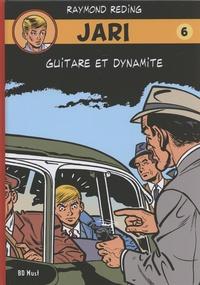 Raymond Reding - Jari Tome 6 : Guitare et dynamite.