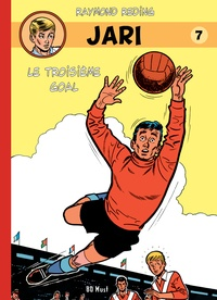 Raymond Reding - Jari Tome 7 : Le troisième goal.
