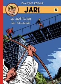 Raymond Reding - Jari Tome 8 : Le justicier de Malagne.