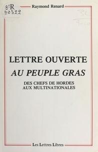 Raymond Renard - Lettre ouverte au peuple gras : des chefs de hordes aux multinationales.