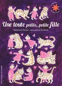 Raymond Rener et Jacqueline Duhême - Une toute petite, petite fille.