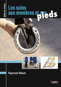 Raymond Riancé - Les soins aux membres et aux pieds.