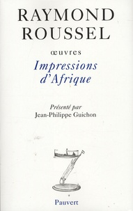 Raymond Roussel - Impressions d'Afrique - Oeuvres, Volume VII.
