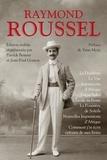 Raymond Roussel - La Doublure ; La Vue ; Impressions d'Afrique ; Locus Solus ; L'Etoile au Front ; La Poussière de Soleils ; Nouvelles impressions d'Afrique ; Comment j'ai écrit certains de mes livres.