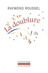 Raymond Roussel - La doublure.