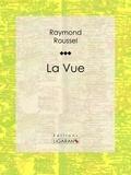 Raymond Roussel et  Ligaran - La Vue.