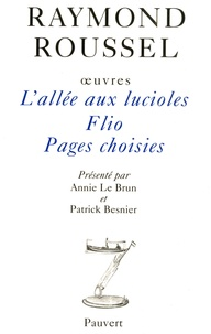 Raymond Roussel - Oeuvres - Tome 9, L'Allée aux Lucioles ; Flio ; Pages choisies.