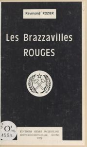 Raymond Rozier - Les Brazzavilles rouges.