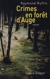 Raymond Ruffin - Crimes en forêt d'Auge.
