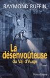 Raymond Ruffin - La désenvoûteuse du Val d'Auge.