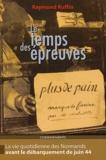 Raymond Ruffin - Le temps des épreuves.