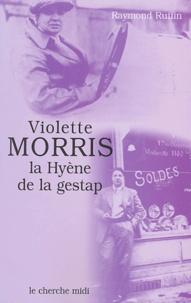 Raymond Ruffin - Violette Morris - La hyène de la Gestap.