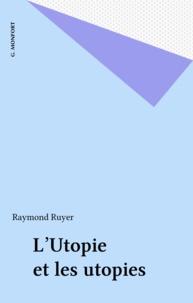 Raymond Ruyer - L'Utopie et les utopies.