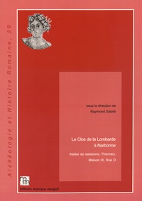 Raymond Sabrié - Le Clos de la Lombarde à Narbonne - Atelier de salaisons, Thermes, Maison IX, Rue D.