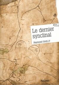 Raymond Sailly - Le dernier synclinal.