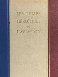 Raymond Saladin et Léon Bathiat - Les temps héroïques de l'aviation - Souvenirs.