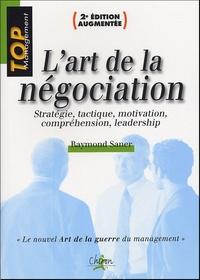 Raymond Saner - L'art de la négociation - Stratégie, tactique, motivation, compréhension, leadership.