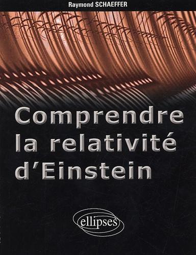 Raymond Schaeffer - Comprendre la relativité d'Einstein.