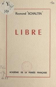 Raymond Schaltin - Libre.