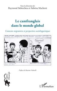 Téléchargement gratuit de bookworm pour mobile Le camfranglais dans le monde global  - Contextes migratoires et perspectives sociolinguistiques 9782140139352 (Litterature Francaise)  par Raymond Siebetcheu, Sabrina Machetti