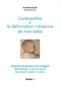 Raymond Solano - L'ostéopathie et la déformation crânienne de mon bébé.
