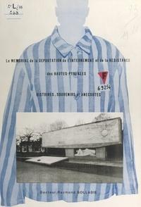 Raymond Solladie - Le mémorial de la déportation, de l'internement et de la Résistance des Hautes-Pyrénées - Histoires, souvenirs et anecdotes.