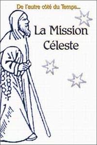 Raymond Spinosi et Jean-Michel Raoux - La Mission Céleste - De la cité des Papes à la cité de Dieu, Théopolis.