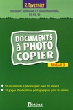 Raymond Tavernier - Découvrir le monde à l'école maternelle PS, MS, GS - Documents à photocopier Niveau 3.